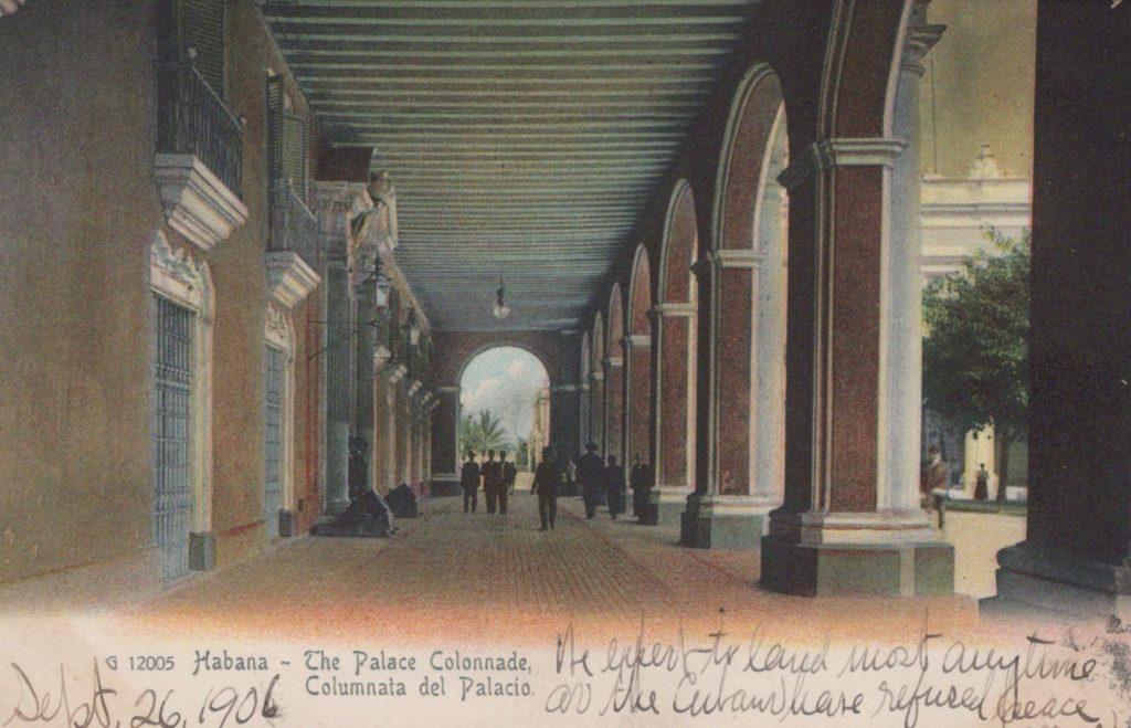 Havana, Cuba - The Palace Colonnade - Postmarked Habana, Cuba Sept 27, 1906