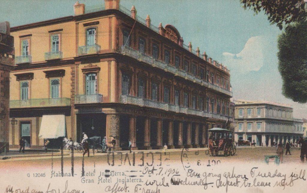 Havana, Cuba - Gran Hotel Inglaterra - Postmarked Habana, Cuba Ocotober 8, 1906